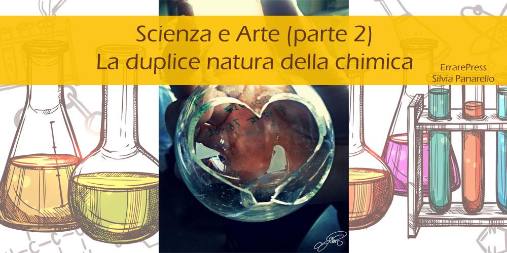 Scienza e Arte (parte 2). La duplice natura della chimica