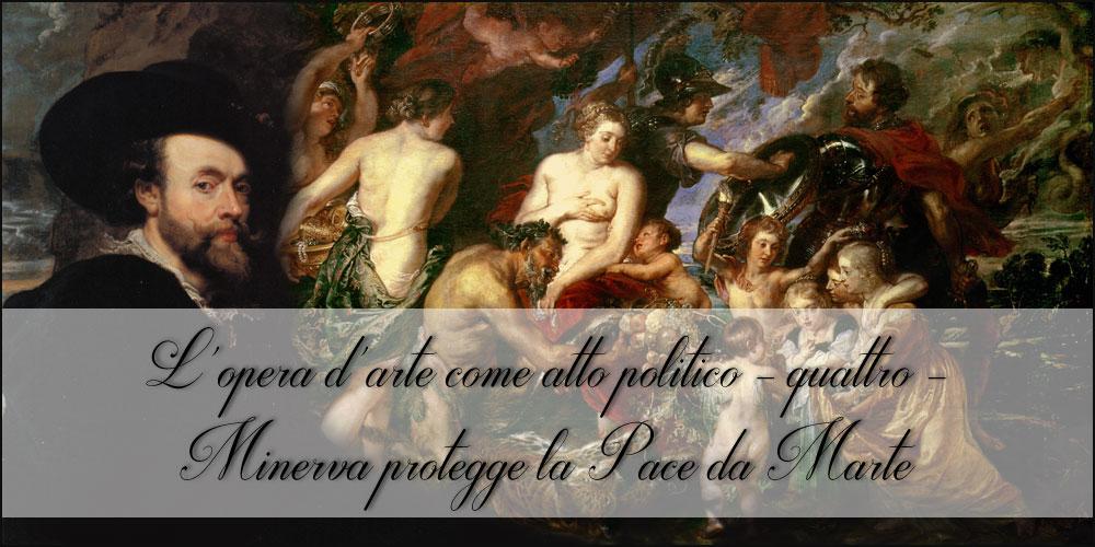 L'opera d'arte come atto politico - quattro - Minerva protegge la Pace da Marte